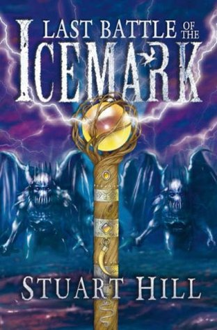 The Last Battle of the Icemark by Stuart Hill