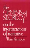 The Genesis of Secrecy: On the Interpretation of Narrative (Chas Eliot Norton Lecture)