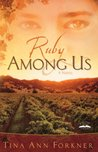 Ruby Among Us (La Rosaleda Series #1)