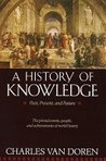 A History of Knowledge. the Pivotal Events, People, and Achievements of World History