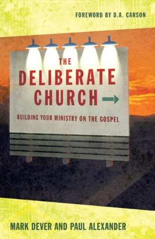The Deliberate Church by Mark Dever