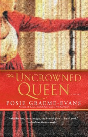 The Uncrowned Queen by Posie Graeme-Evans
