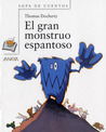 El gran monstruo espantoso / Big Scary Monster