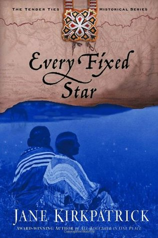 Every Fixed Star by Jane Kirkpatrick