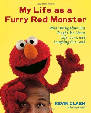 My Life as a Furry Red Monster by Kevin Clash