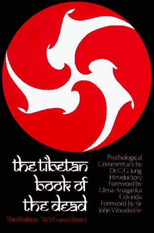 The Tibetan Book of the Dead or The After-death Experiences o... by W.Y. Evans-Wentz