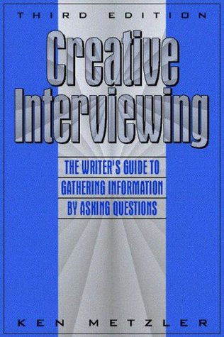 Creative Interviewing: The Writer