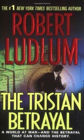 The Tristan Betrayal by Robert Ludlum