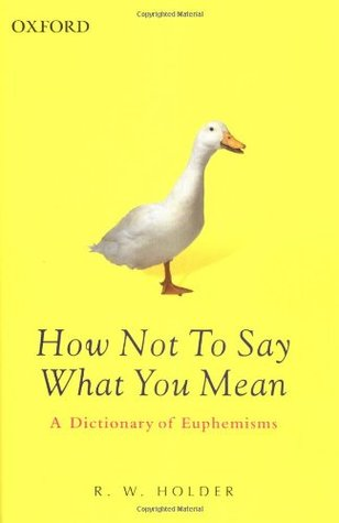 How Not to Say What You Mean by R.W. Holder