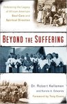 Beyond the Suffering by Robert W. Kellemen