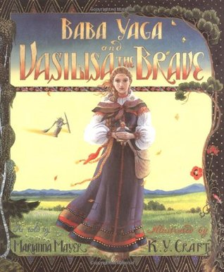 Baba Yaga and Vasilisa the Brave by Marianna Mayer