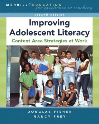 Improving Adolescent Literacy by Douglas Fisher