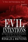 Evil Intentions: How an Act of Kindness Led to Senseless Murder