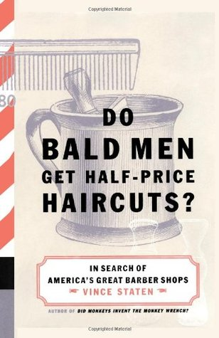 Do Bald Men Get Half-Price Haircuts? by Vince Staten