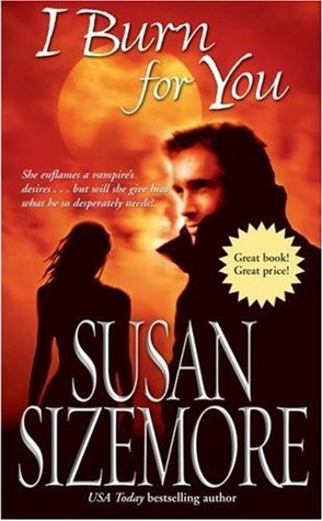 I Burn for You by Susan Sizemore
