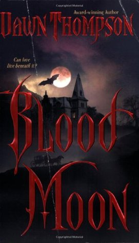 Blood Moon by Dawn Thompson
