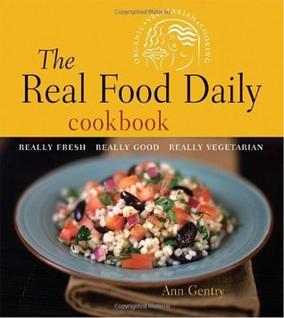 The Real Food Daily Cookbook by Ann Gentry