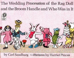 The Wedding Procession of the Rag Doll & The Broom Handle and... by Carl Sandburg