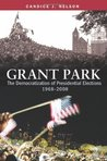 Grant Park: The Democratization of Presidential Elections, 1968-2008