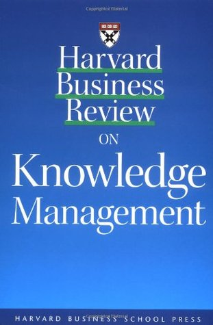Harvard Business Review on Knowledge Management by Dorothy Leonard-Barton