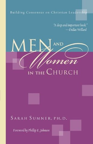 Men and Women in the Church: Building Consensus on Christian Leadership