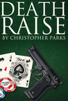 Death Raise by Christopher  Parks