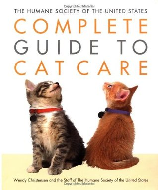 The Humane Society of the United States Complete Guide to Cat... by Wendy Christensen