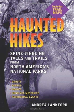 Haunted Hikes by Andrea Lankford
