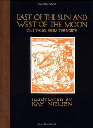 East of the Sun and West of the Moon by Peter Christen Asbjørnsen