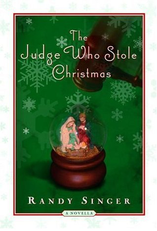 The Judge Who Stole Christmas by Randy Singer