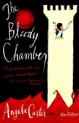 The Bloody Chamber and Other Stories by Angela Carter