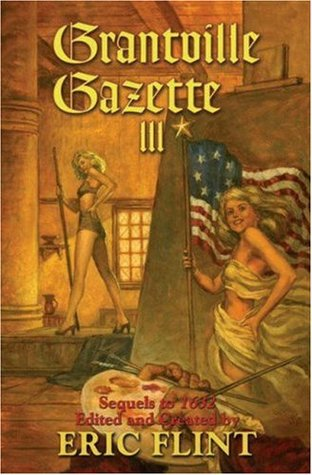 Grantville Gazette III by Eric Flint