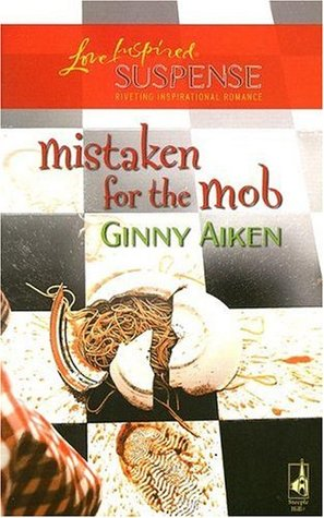 Mistaken For The Mob by Ginny Aiken