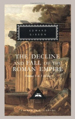 The Decline and Fall of the Roman Empire, vol. 1-3 by Edward Gibbon