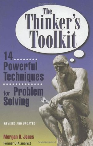 The Thinker's Toolkit: 14 Powerful Techniques for Problem Solving