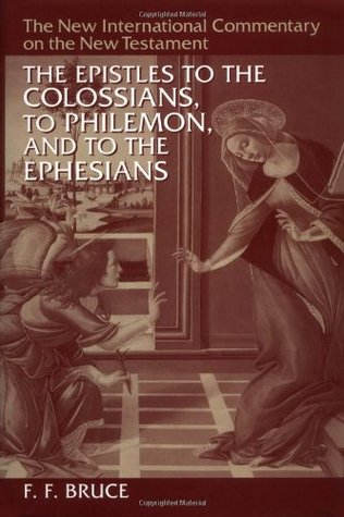 The Epistles to the Colossians, to Philemon, and to the Ephes... by F.F. Bruce