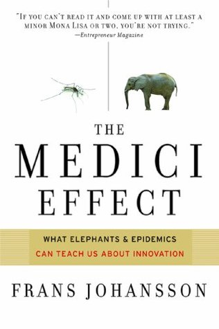 Medici Effect: What You Can Learn from Elephants and Epidemics