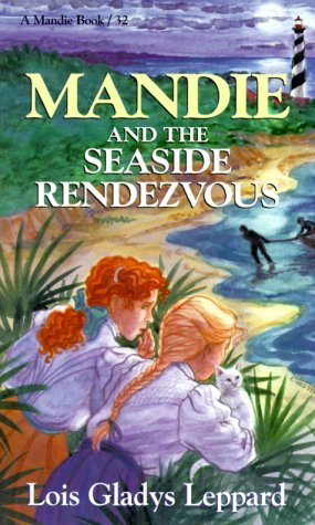Mandie and the Seaside Rendezvous by Lois Gladys Leppard