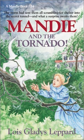 Mandie and the Tornado! by Lois Gladys Leppard