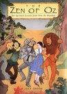 The Zen of Oz: Ten Spiritual Lessons from Over the Rainbow