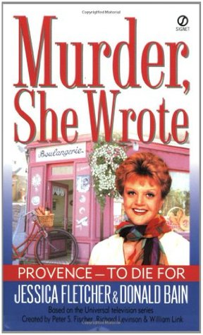Provence to Die for (Murder, She Wrote #17)