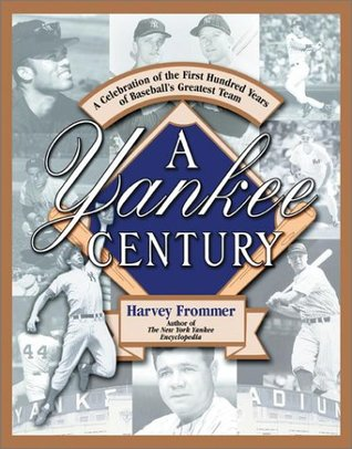 A Yankee Century by Harvey Frommer