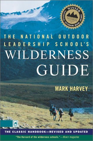 Review The National Outdoor Leadership School's Wilderness Guide: The Classic Handbook, Revised and Updated by Mark W.T. Harvey, Peter Simer PDF