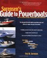 Sorensen's Guide to Powerboats: How to Evaluate Design, Construction, and Performance