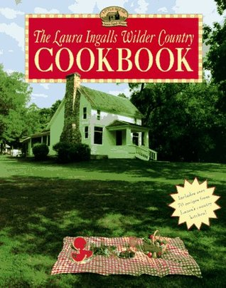 The Laura Ingalls Wilder Country Cookbook by Laura Ingalls Wilder