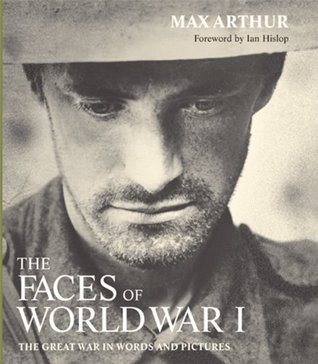 Faces of World War I by Max Arthur