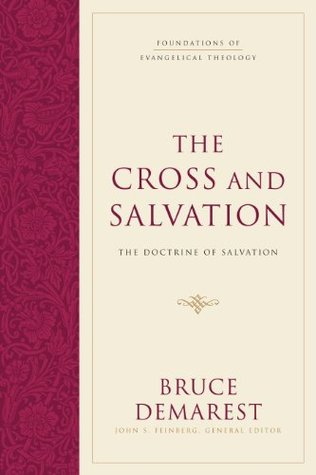 The Cross and Salvation by Bruce A. Demarest