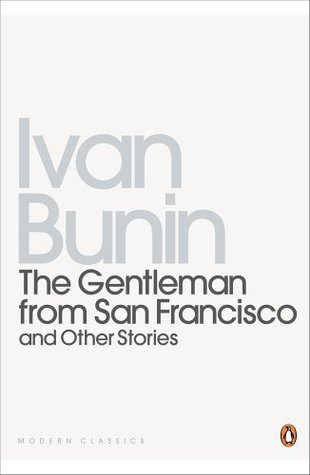 The Gentleman from San Francisco and Other Stories by Ivan A. Bunin