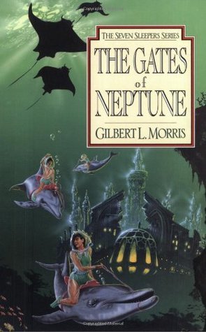The Gates of Neptune by Gilbert L. Morris