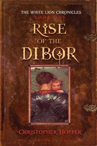 Rise of the Dibor by Christopher Hopper